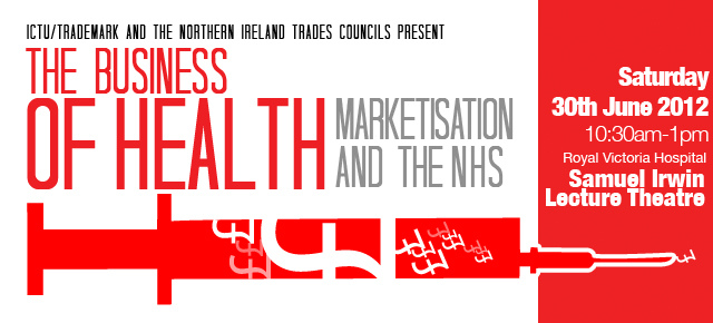 The business of health - Marketisation and the NHS